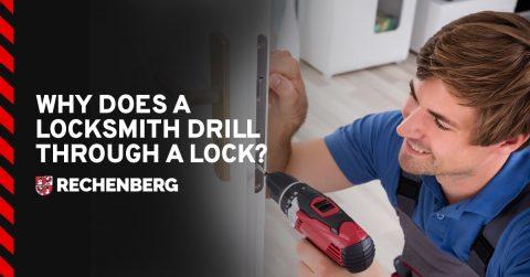 Why Does A Locksmith Drill Through A Lock