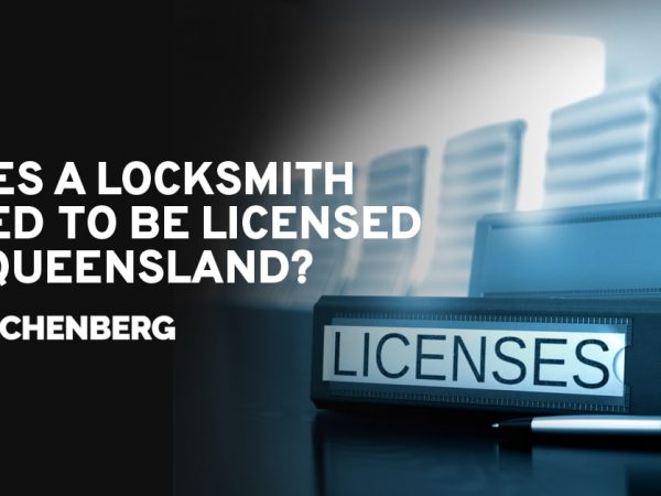 does a locksmith need to be licensed in queensland