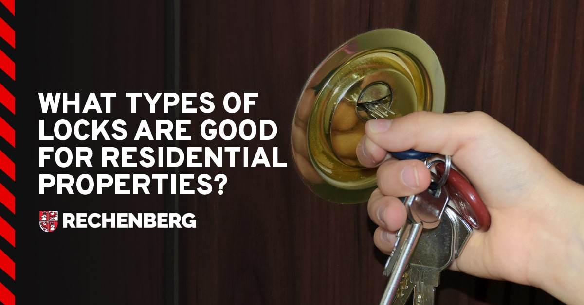 what type of locks are good for residential properties