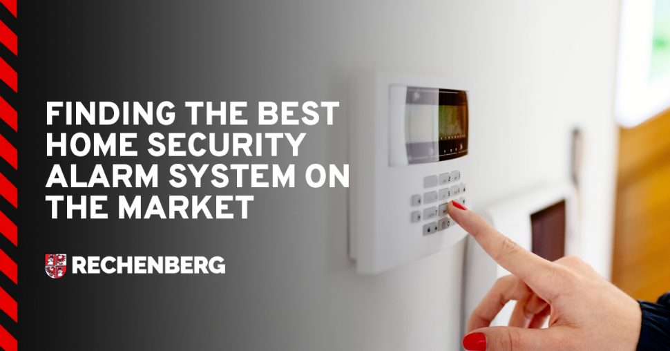 Finding The Best Home Security Alarm System on the Market
