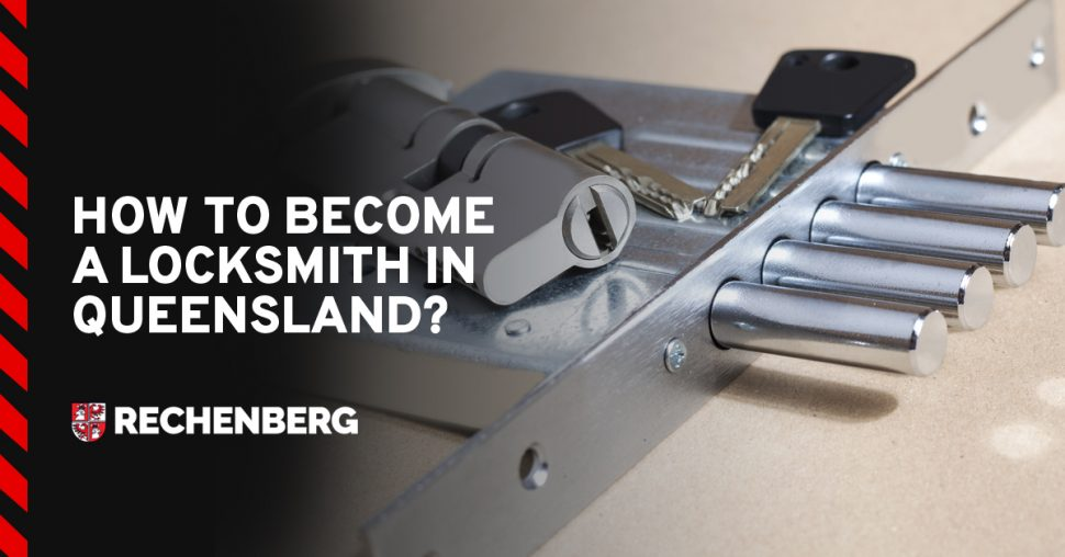 How to Become A Locksmith in Queensland [2019 Guide]