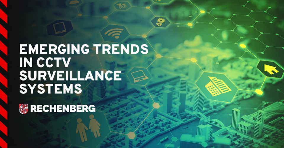 6 Emerging Trends in CCTV Surveillance Systems