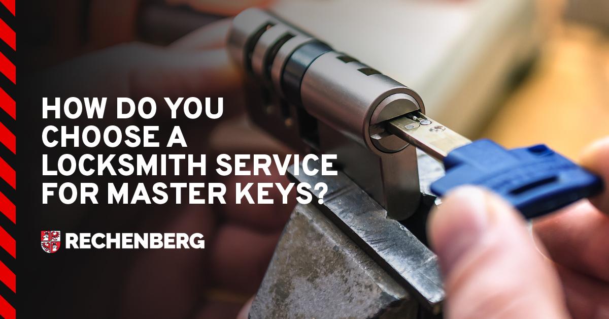 How Do You Choose A Locksmith Service For Master Keys