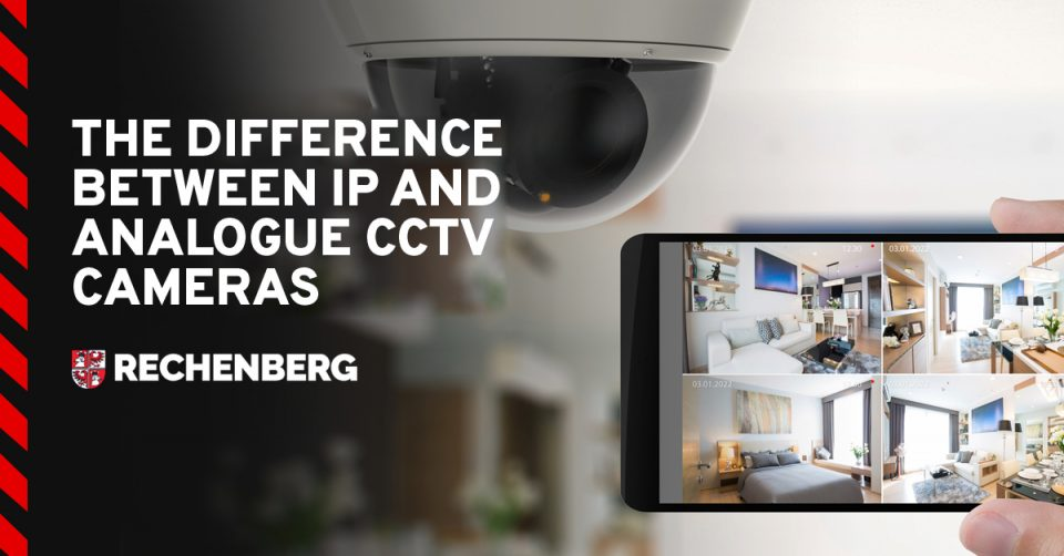The Difference Between IP and Analogue CCTV Cameras