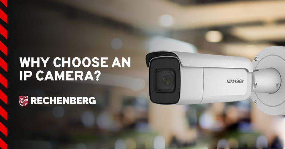 Why Choose an IP Camera