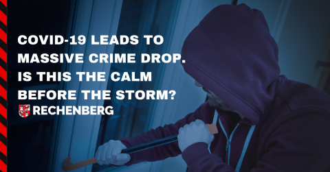 COVID-19 leads to massive crime drop. Is this the calm before the storm?